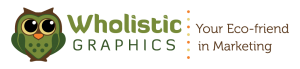 Wholistic Graphics - Your Eco-friend in Marketing